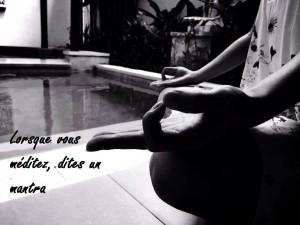 Lorsque vous méditez, dites un mantra